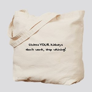 Tote Bag - Unless Your Kidneys Don't Work