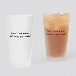 Drinking Glass - Unless Your Kidneys Don't Wor