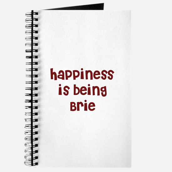 happiness is being Brie Journal