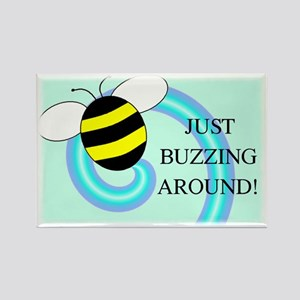 JUST BUZZING AROUND Rectangle Magnet