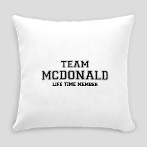 Team MCDONALD, life time member Everyday Pillow