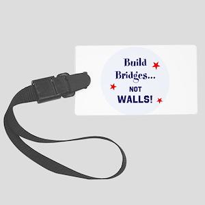 Build Bridges, not walls Luggage Tag