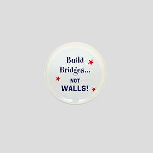 Build Bridges, not walls Mini Button
