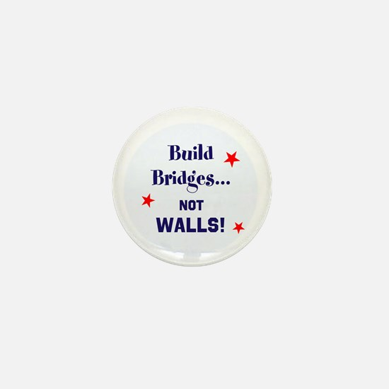 Build Bridges, not walls Mini Button