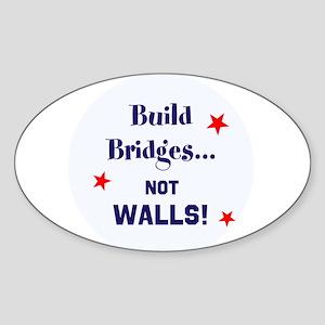 Build Bridges, not walls Sticker