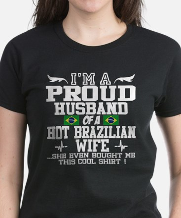 PROUD HUSBAND OF HOT BRAZILIAN WIFE T-Shirt