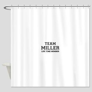 Team MILLER, life time member Shower Curtain