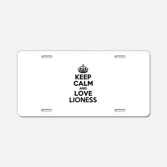 Keep Calm and Love LIONESS Aluminum License Plate
