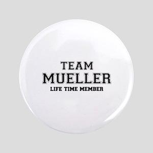 Team MUELLER, life time member Button