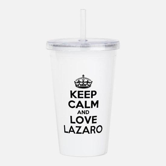 Keep Calm and Love LAZ Acrylic Double-wall Tumbler