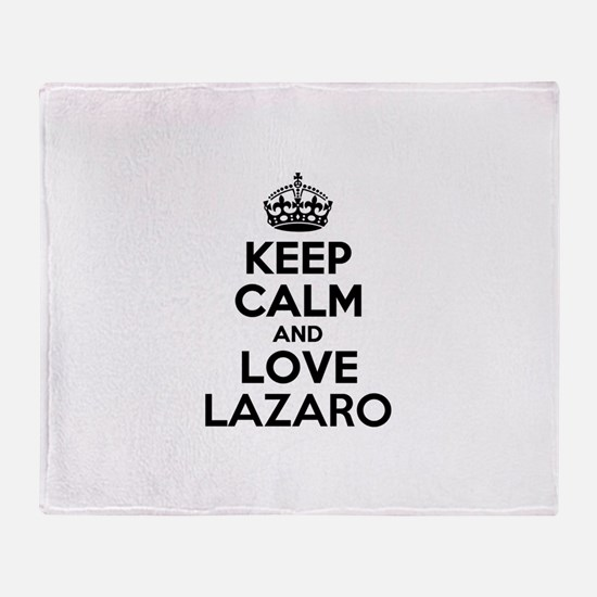 Keep Calm and Love LAZARO Throw Blanket