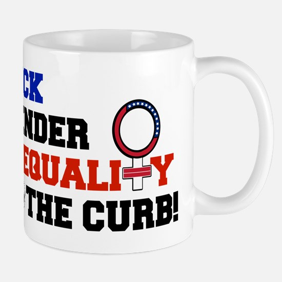 Kick Gender Inequality to the curb Mugs