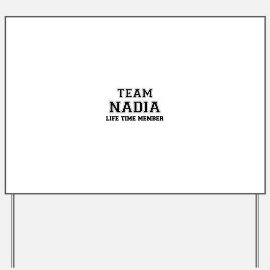 Team NADIA, life time member Yard Sign