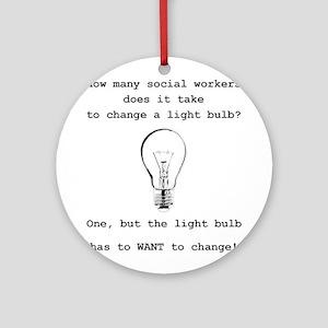 Social Work Light Bulb Joke Round Ornament
