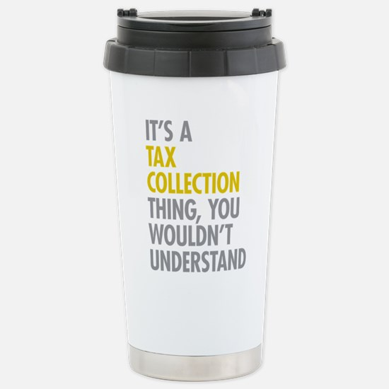 Tax Collection Stainless Steel Travel Mug