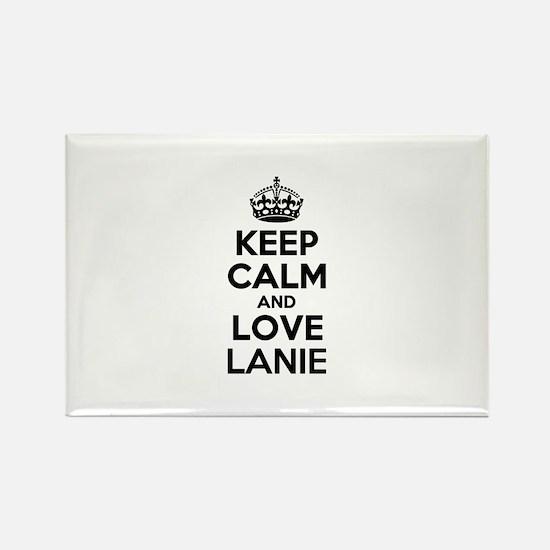 Keep Calm and Love LANIE Magnets
