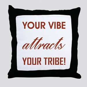 YOUR VIBE... Throw Pillow