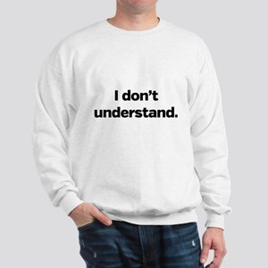 I don't understand. Sweatshirt