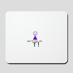 GOT T? Mousepad