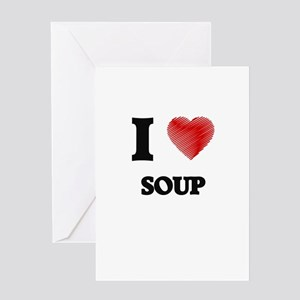 I love Soup Greeting Cards