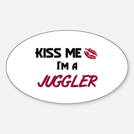 Kiss Me I'm a JUGGLER Oval Decal