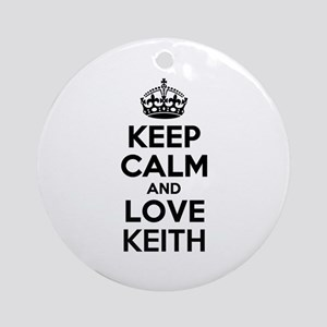 Keep Calm and Love KEITH Round Ornament