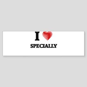 I love Specially Bumper Sticker
