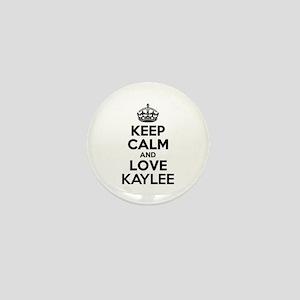 Keep Calm and Love KAYLEE Mini Button