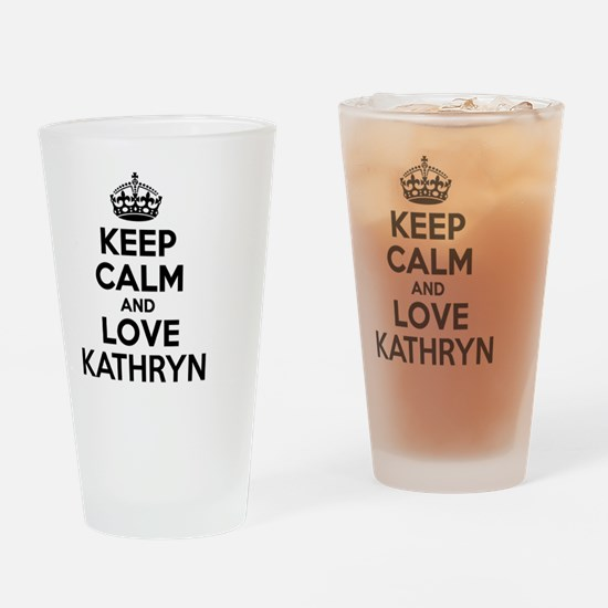 Keep Calm and Love KATHRYN Drinking Glass