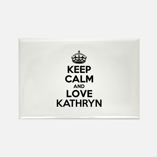 Keep Calm and Love KATHRYN Magnets