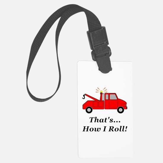 Tow Truck How I Roll Luggage Tag