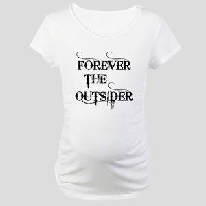 FOREVER THE OUTSIDER Maternity T-Shirt