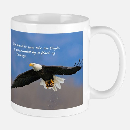 Soar Like an Eagle… if you Can Mugs