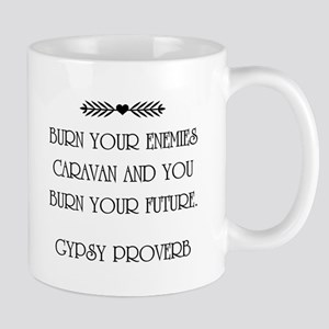 GYPSY PROVERB Mugs