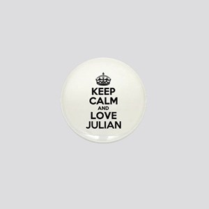 Keep Calm and Love JULIAN Mini Button