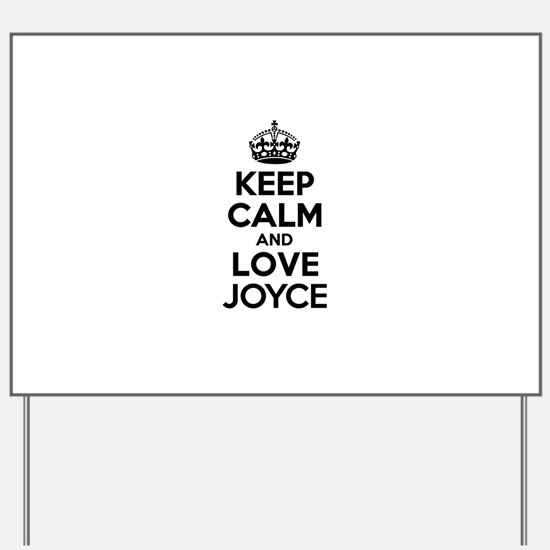 Keep Calm and Love JOYCE Yard Sign