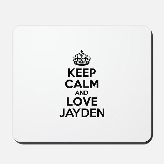 Keep Calm and Love JAYDEN Mousepad