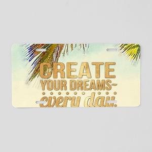 tropical follow your dream Aluminum License Plate