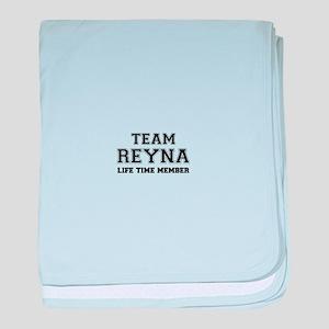 Team REYNA, life time member baby blanket