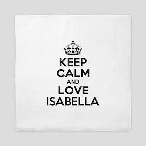 Keep Calm and Love ISABELLA Queen Duvet