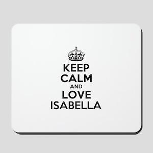 Keep Calm and Love ISABELLA Mousepad