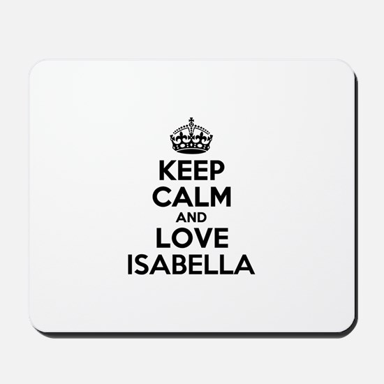 Keep Calm and Love ISABELLA Mousepad