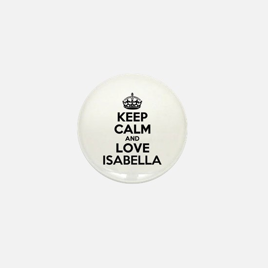 Keep Calm and Love ISABELLA Mini Button