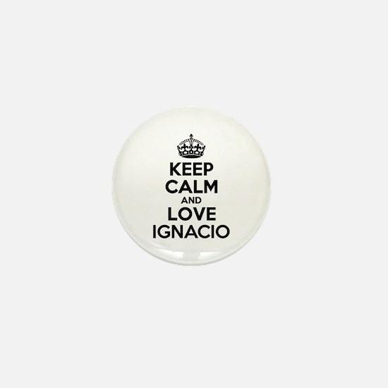Keep Calm and Love IGNACIO Mini Button