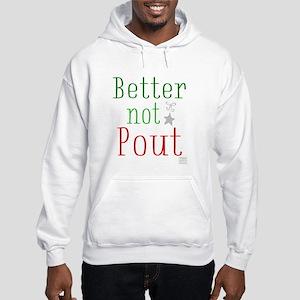 Better not Pout (whitebg) Sweatshirt