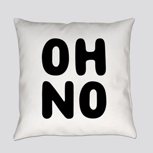Oh no Everyday Pillow