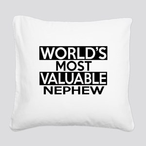 World's Most Valuable Nephew Square Canvas Pillow