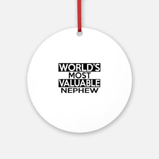World's Most Valuable Nephew Round Ornament