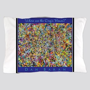 Where Are The Dogs Bones? Pillow Case