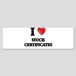 I love Stock Certificates Bumper Sticker